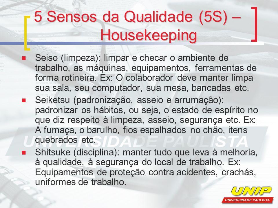 5 Sensos da Qualidade (5S) – Housekeeping Seiso (limpeza): limpar e checar o ambiente de trabalho, as máquinas, equipamentos, ferramentas de forma rot