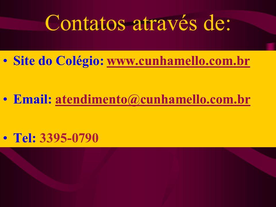 Contatos através de: Site do Colégio: www.cunhamello.com.brwww.cunhamello.com.br Email: atendimento@cunhamello.com.bratendimento@cunhamello.com.br Tel