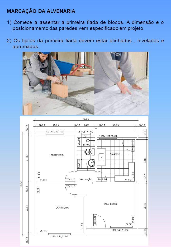 1) Comece a assentar a primeira fiada de blocos.