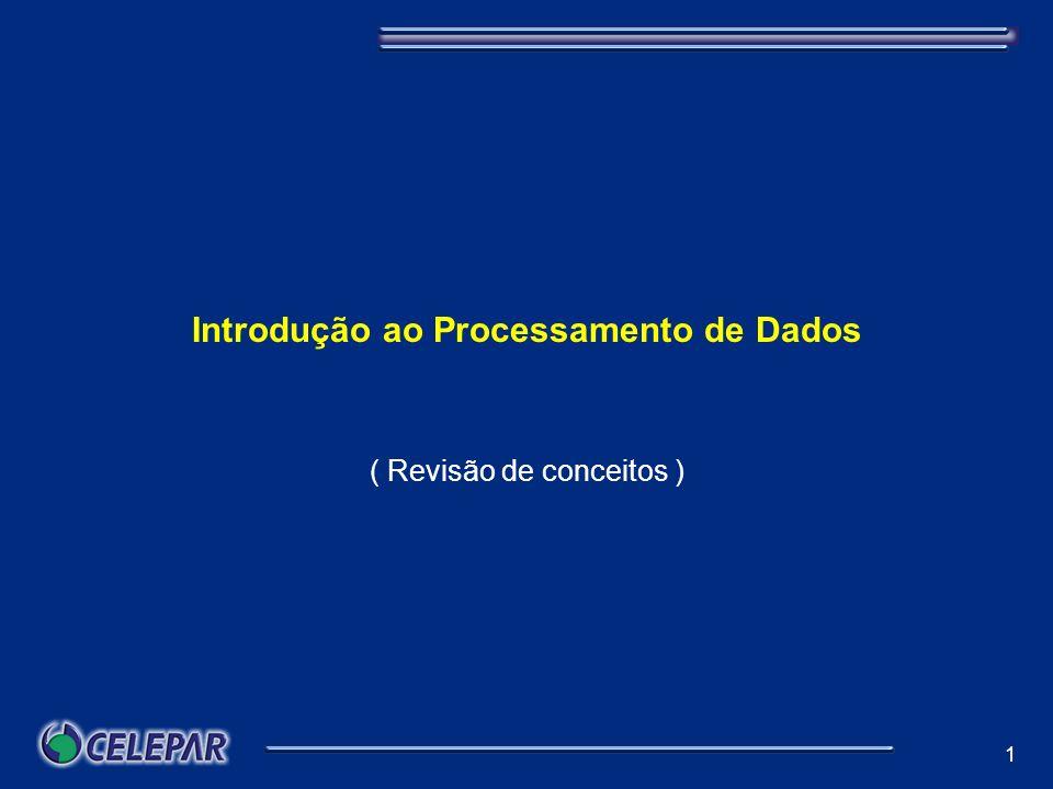 1 Introdução ao Processamento de Dados ( Revisão de conceitos )