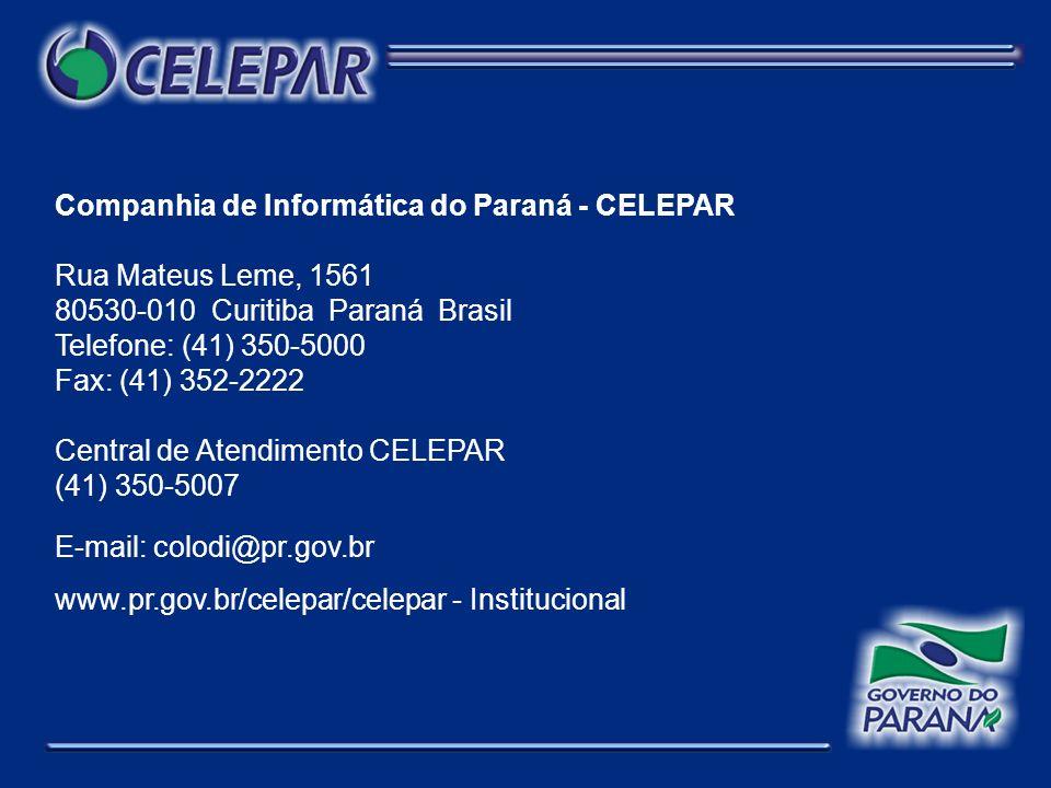 Companhia de Informática do Paraná - CELEPAR Rua Mateus Leme, 1561 80530-010 Curitiba Paraná Brasil Telefone: (41) 350-5000 Fax: (41) 352-2222 Central