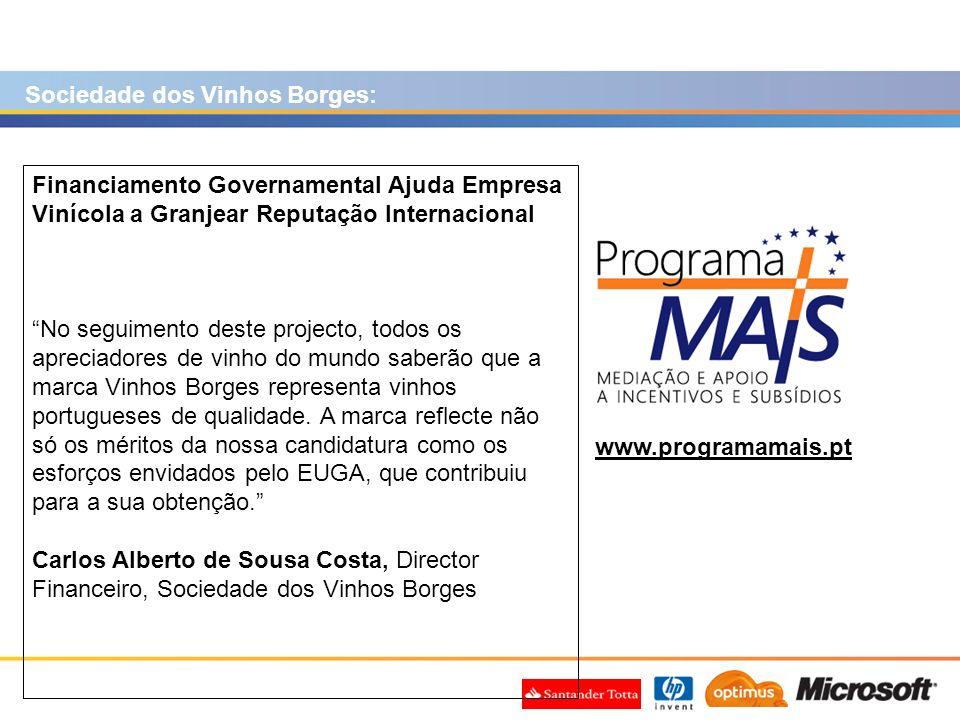 www.programamais.pt Financiamento Governamental Ajuda Empresa Vinícola a Granjear Reputação Internacional No seguimento deste projecto, todos os aprec