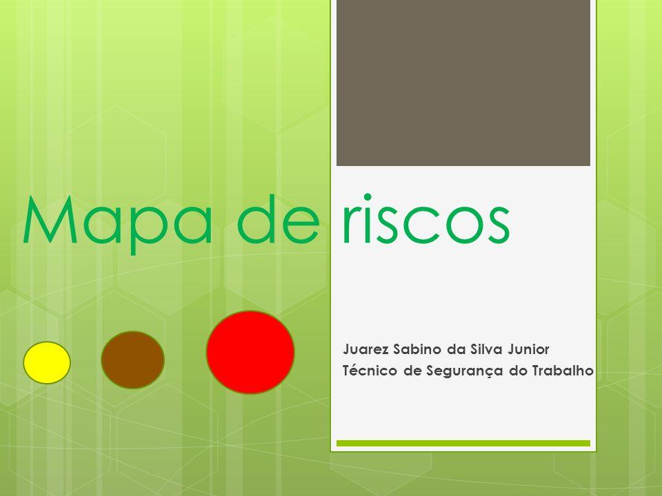 Mapa de riscos Juarez Sabino da Silva Junior Técnico de Segurança do Trabalho