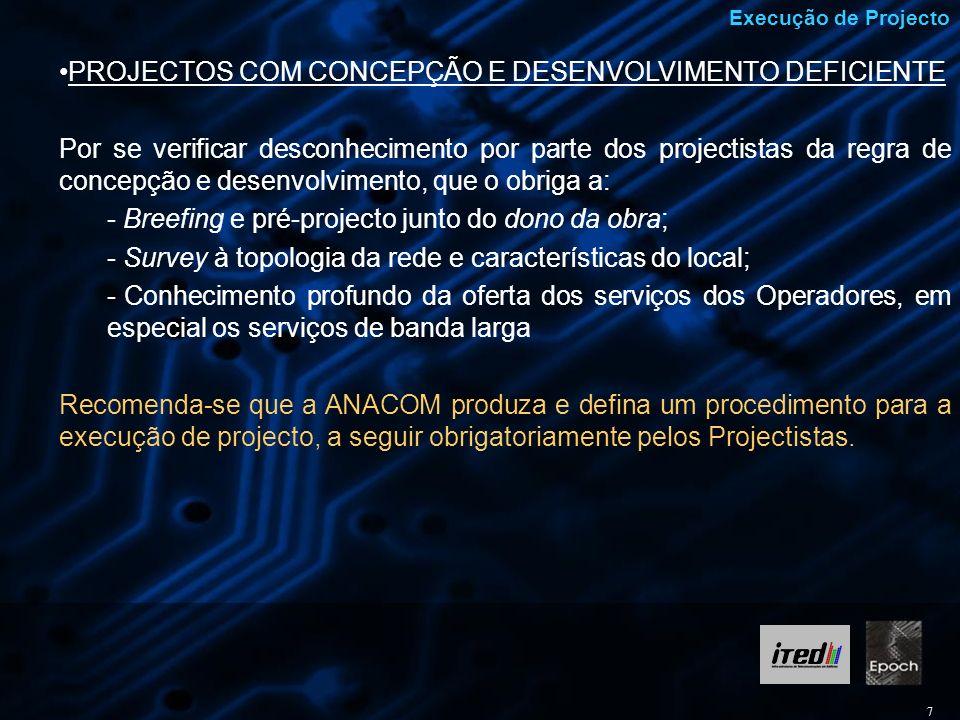7 Execução de Projecto PROJECTOS COM CONCEPÇÃO E DESENVOLVIMENTO DEFICIENTE Por se verificar desconhecimento por parte dos projectistas da regra de co