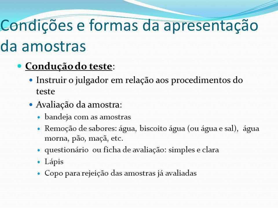 Condições e formas da apresentação da amostras Condução do teste: Instruir o julgador em relação aos procedimentos do teste Avaliação da amostra: band