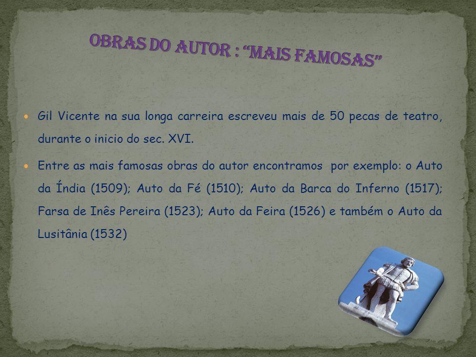 Gil Vicente na sua longa carreira escreveu mais de 50 pecas de teatro, durante o inicio do sec.