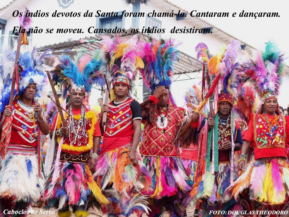 Foto: Arquivo Serrotur FOTO: DOUGLAS THEODORO Caboclos do Serro