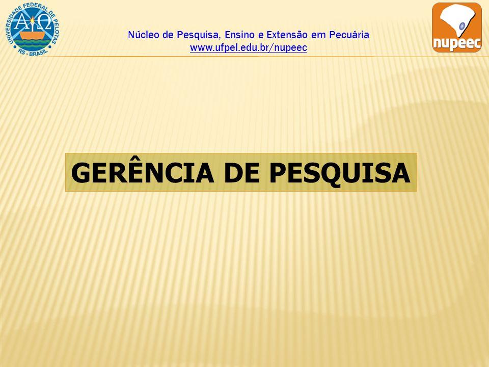 Núcleo de Pesquisa, Ensino e Extensão em Pecuária www.ufpel.edu.br/nupeec GERÊNCIA DE PESQUISA