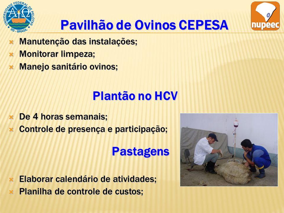 Pavilhão de Ovinos CEPESA Plantão no HCV Manutenção das instalações; Manutenção das instalações; Monitorar limpeza; Monitorar limpeza; Manejo sanitári