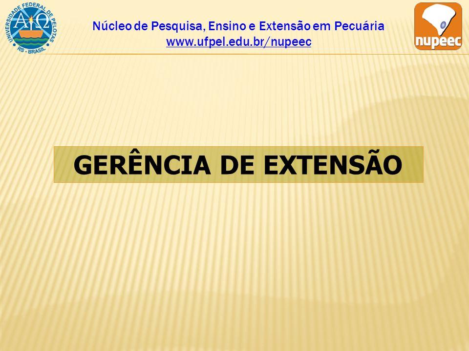Núcleo de Pesquisa, Ensino e Extensão em Pecuária www.ufpel.edu.br/nupeec GERÊNCIA DE EXTENSÃO