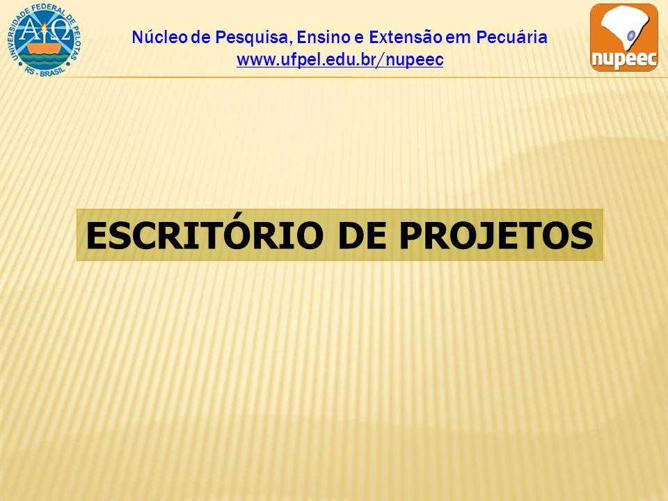 Núcleo de Pesquisa, Ensino e Extensão em Pecuária www.ufpel.edu.br/nupeec ESCRITÓRIO DE PROJETOS