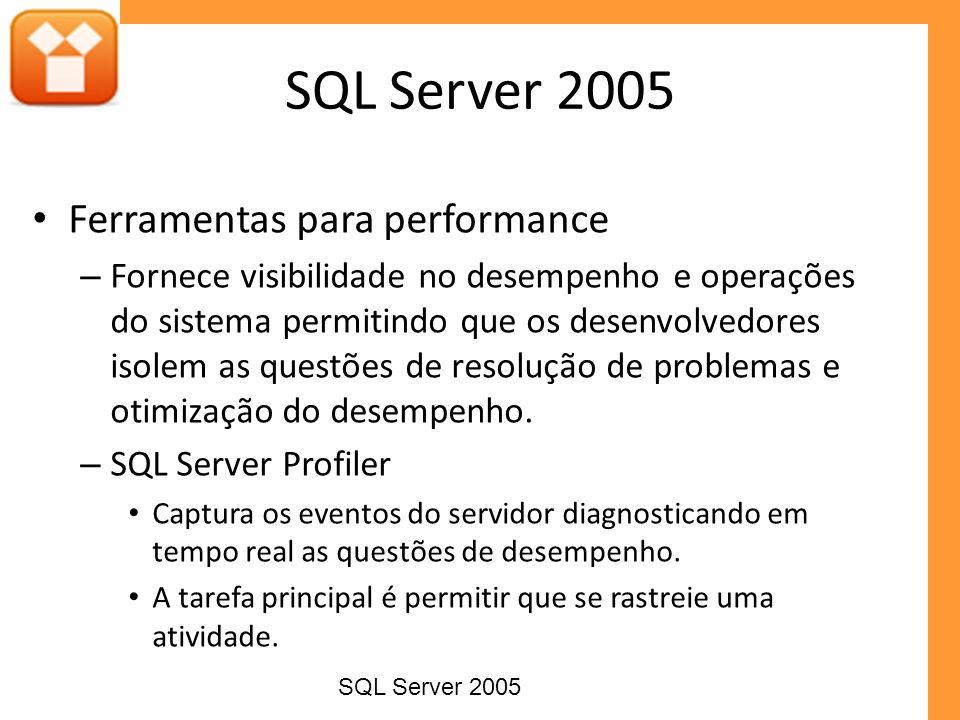 Ferramentas para performance – Fornece visibilidade no desempenho e operações do sistema permitindo que os desenvolvedores isolem as questões de resol