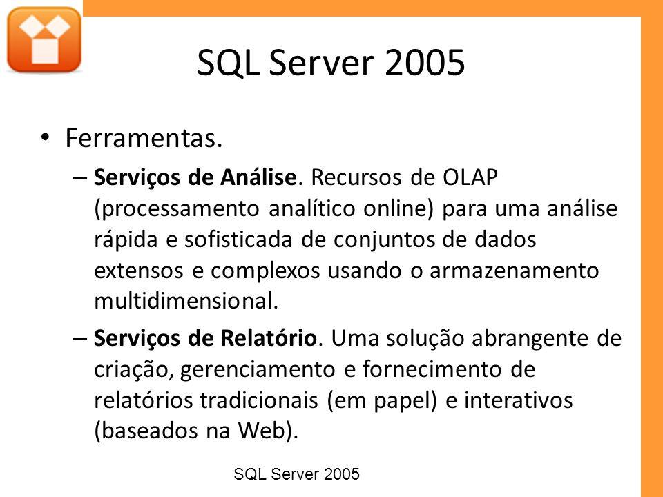 Ferramentas para performance – Database Engine Tuning Advisor (DTA) – É uma nova ferramenta que incorpora conhecimentos sobre quais parâmetros são mais eficazes sob diferentes aspectos e guia os desenvolvedores em direção ao desempenho de servidor ideal.