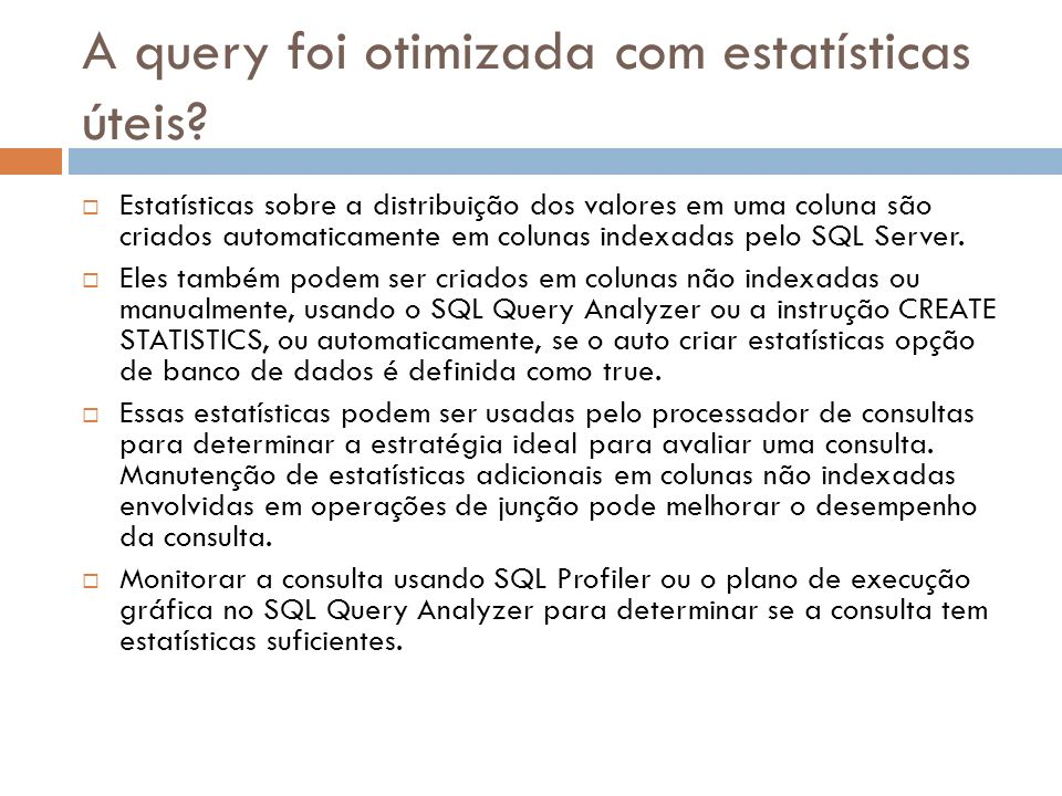 A query foi otimizada com estatísticas úteis.