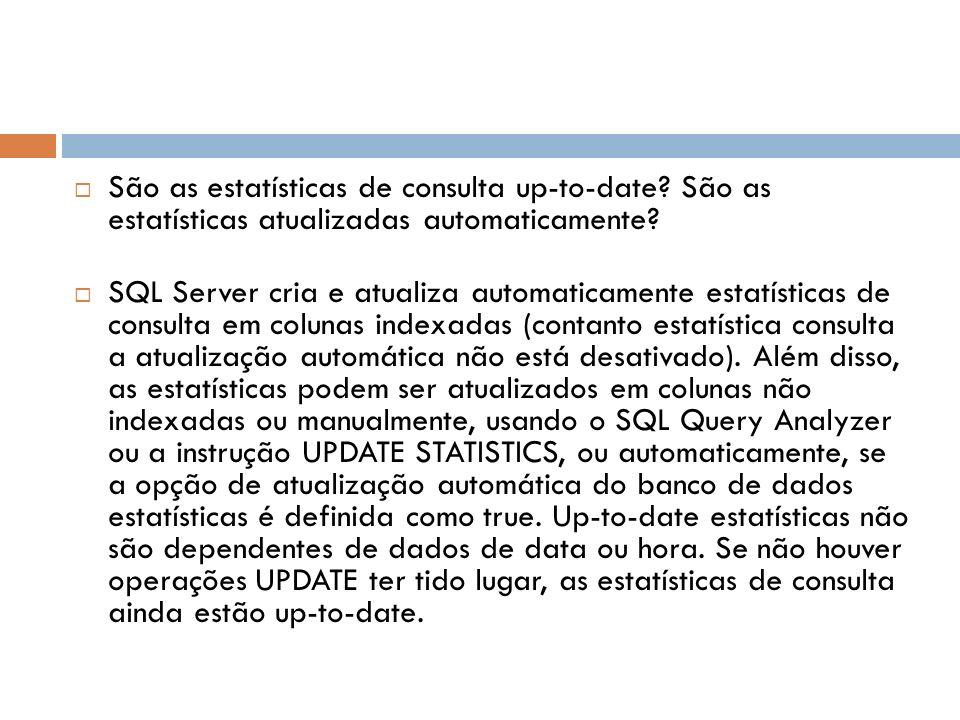 São as estatísticas de consulta up-to-date.São as estatísticas atualizadas automaticamente.