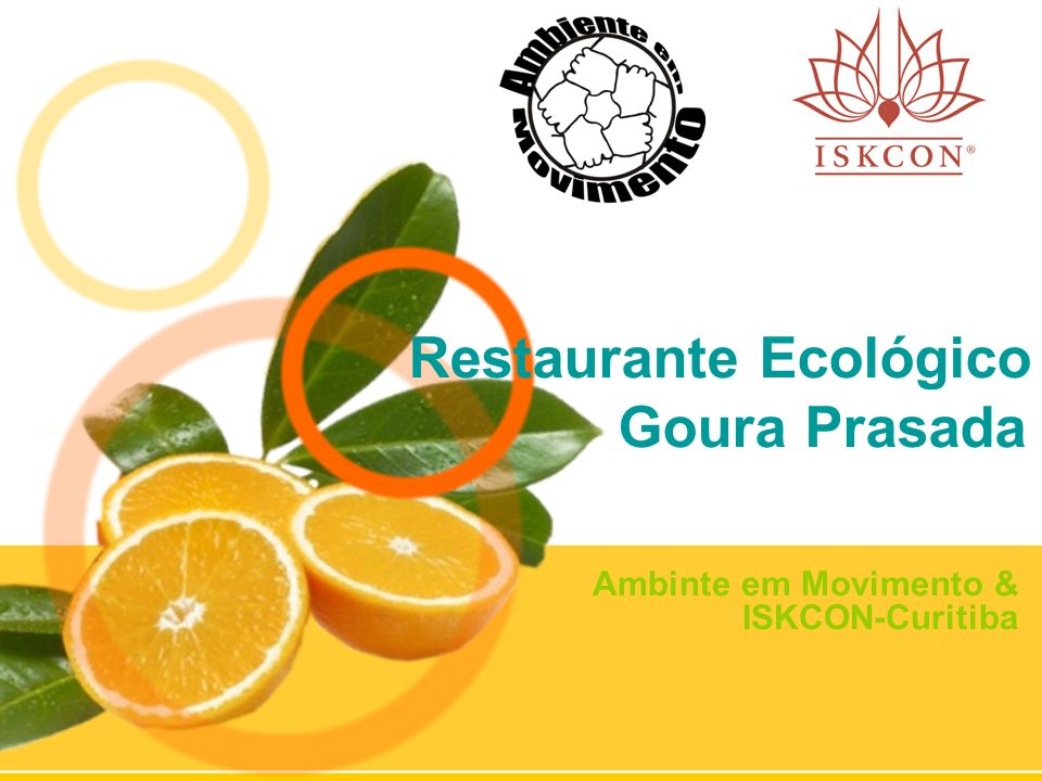 Restaurante Ecológico Goura Prasada Ambinte em Movimento & ISKCON-Curitiba