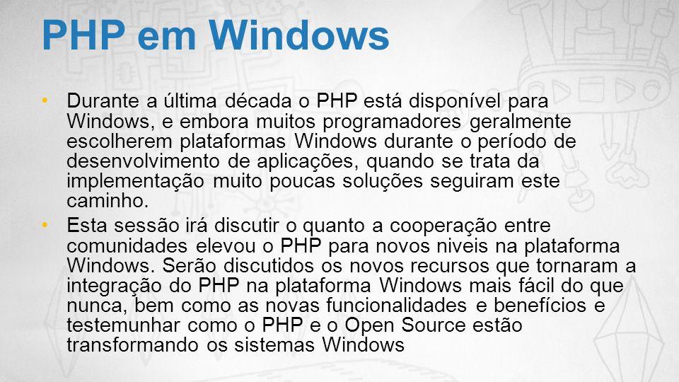 Durante a última década o PHP está disponível para Windows, e embora muitos programadores geralmente escolherem plataformas Windows durante o período