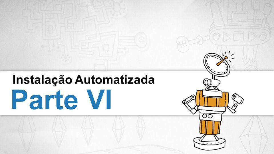 Instalação Automatizada Parte VI