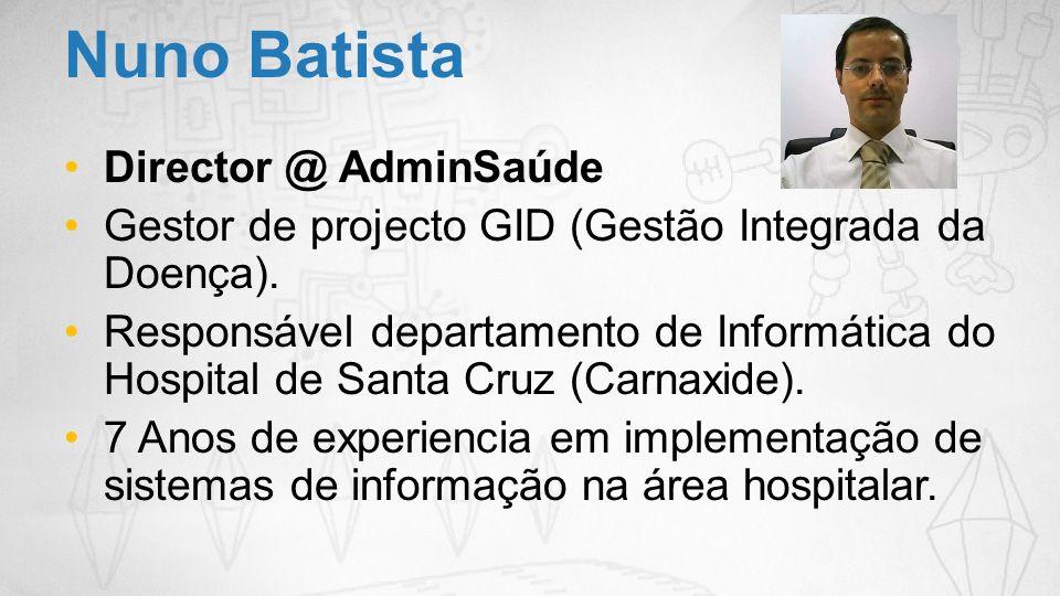 Director @ AdminSaúde Gestor de projecto GID (Gestão Integrada da Doença). Responsável departamento de Informática do Hospital de Santa Cruz (Carnaxid