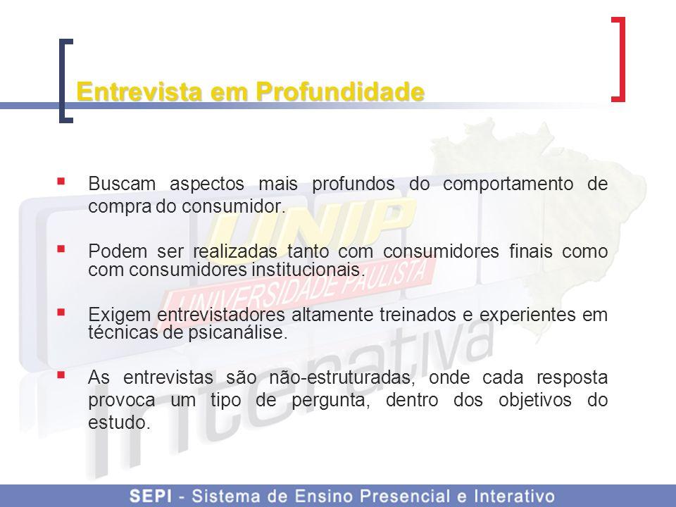 Entrevista em Profundidade Nos slides a seguir, mostramos um exemplo de entrevista que procura medir o grau de satisfação do consumidor com o serviço de um restaurante.
