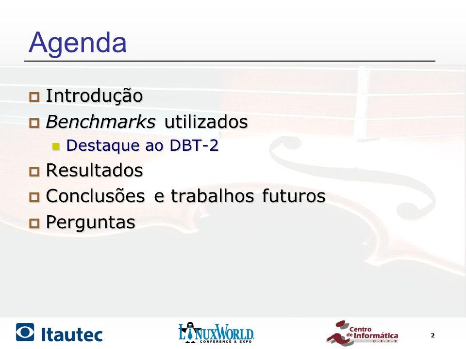 2 Agenda Introdução Introdução Benchmarks utilizados Benchmarks utilizados Destaque ao DBT-2 Destaque ao DBT-2 Resultados Resultados Conclusões e trab