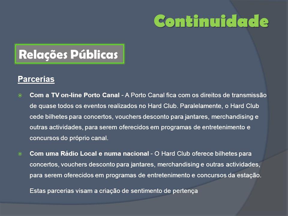 Com a TV on-line Porto Canal - A Porto Canal fica com os direitos de transmissão de quase todos os eventos realizados no Hard Club. Paralelamente, o H