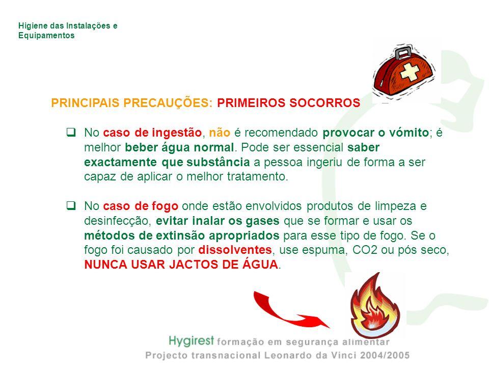 Higiene das Instalações e Equipamentos PRINCIPAIS PRECAUÇÕES: PRIMEIROS SOCORROS No caso de ingestão, não é recomendado provocar o vómito; é melhor be