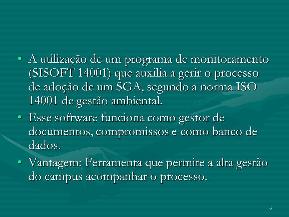 6 A utilização de um programa de monitoramento (SISOFT 14001) que auxilia a gerir o processo de adoção de um SGA, segundo a norma ISO 14001 de gestão