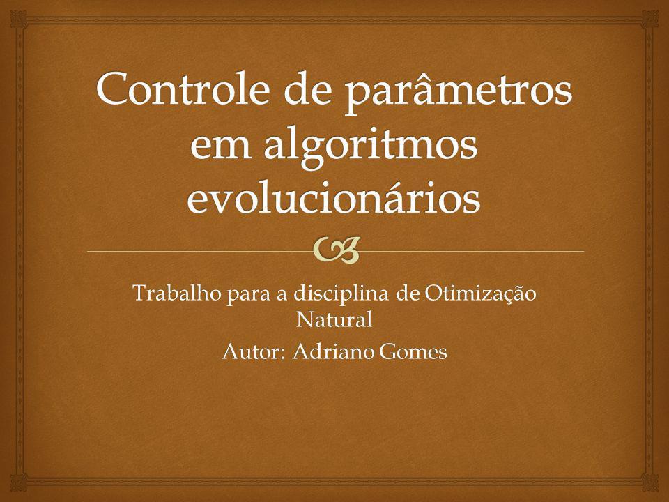 Trabalho para a disciplina de Otimização Natural Autor: Adriano Gomes
