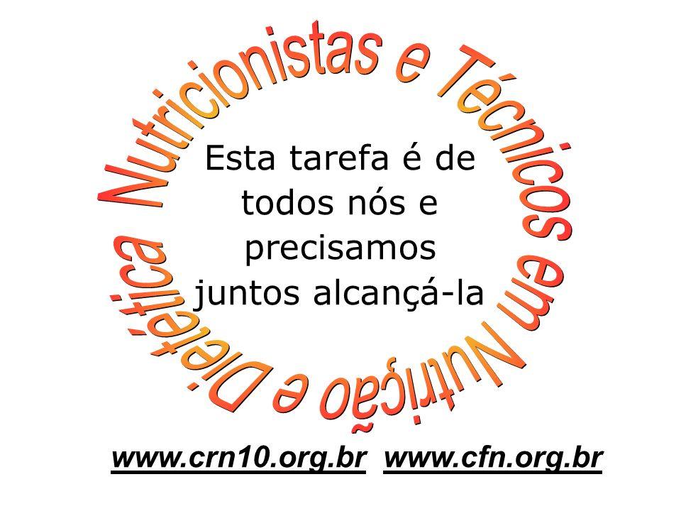 Esta tarefa é de todos nós e precisamos juntos alcançá-la www.crn10.org.brwww.cfn.org.br