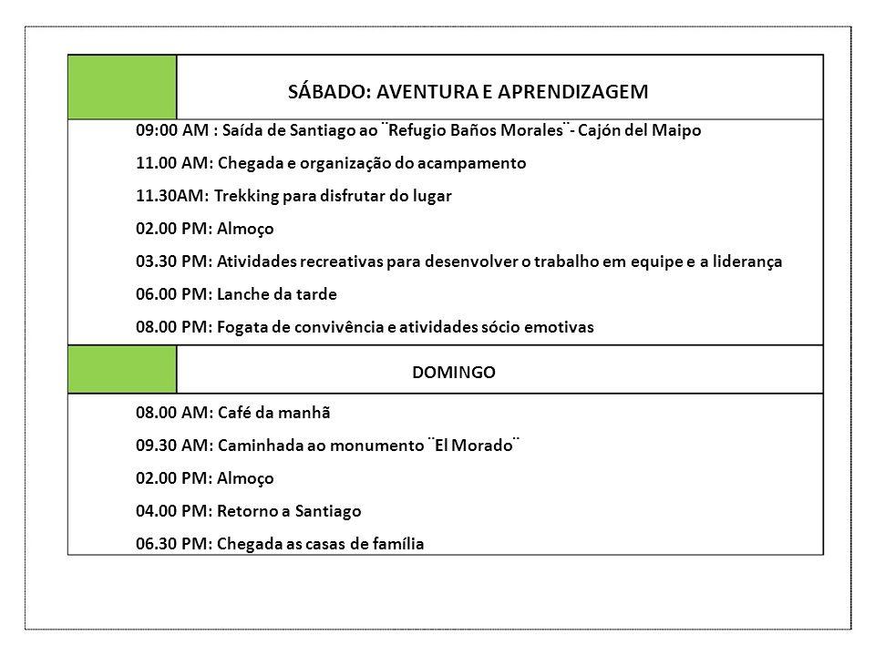 SÁBADO: AVENTURA E APRENDIZAGEM DOMINGO 08.00 AM: Café da manhã 09.30 AM: Caminhada ao monumento ¨El Morado¨ 02.00 PM: Almoço 04.00 PM: Retorno a Sant