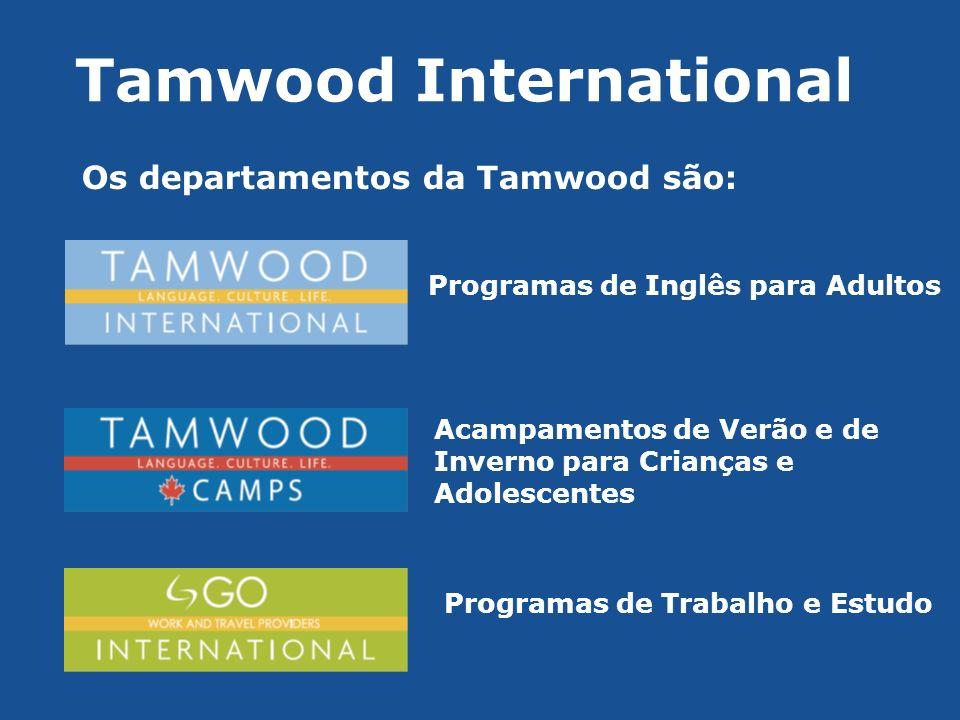 Tamwood International Os departamentos da Tamwood são: Programas de Inglês para Adultos Acampamentos de Verão e de Inverno para Crianças e Adolescente