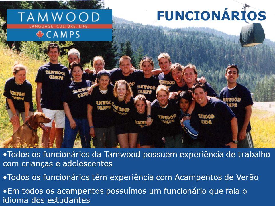 FUNCIONÁRIOS Todos os funcionários da Tamwood possuem experiência de trabalho com crianças e adolescentes Todos os funcionários têm experiência com Ac