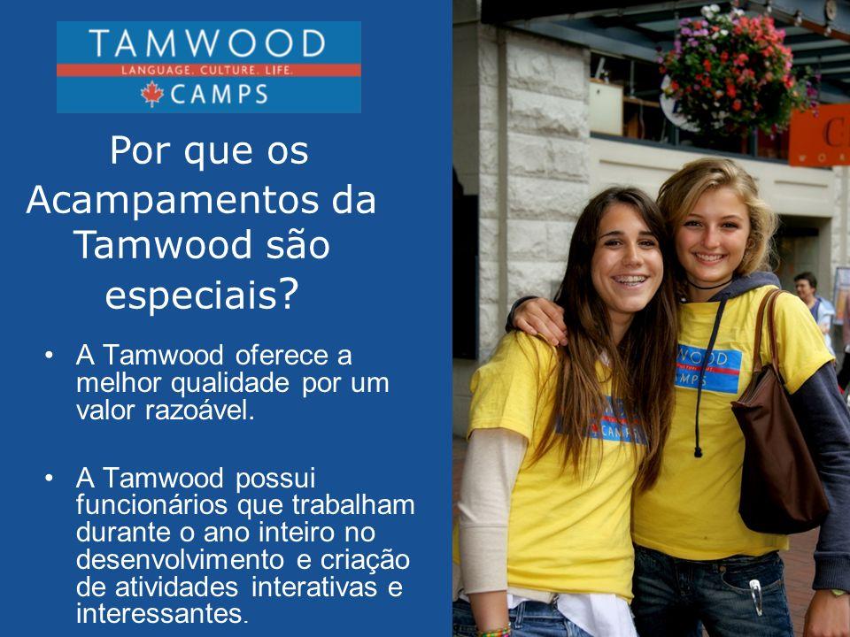 Por que os Acampamentos da Tamwood são especiais ? A Tamwood oferece a melhor qualidade por um valor razoável. A Tamwood possui funcionários que traba