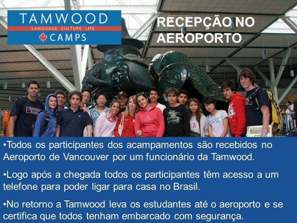 RECEPÇÃO NO AEROPORTO Todos os participantes dos acampamentos são recebidos no Aeroporto de Vancouver por um funcionário da Tamwood. Logo após a chega