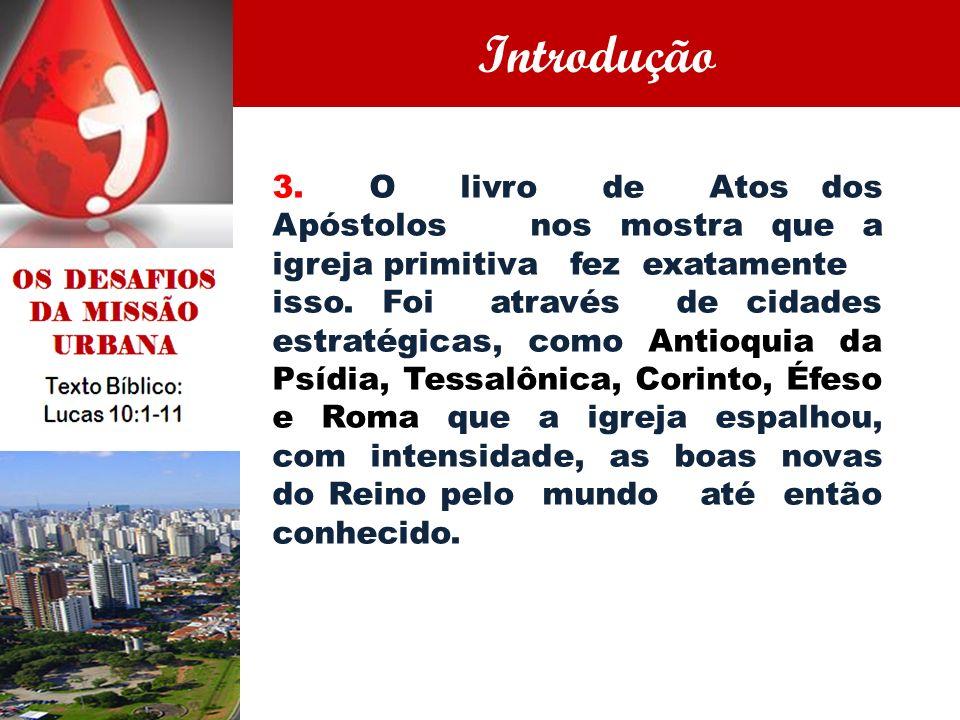 3. O livro de Atos dos Apóstolos nos mostra que a igreja primitiva fez exatamente isso. Foi através de cidades estratégicas, como Antioquia da Psídia,