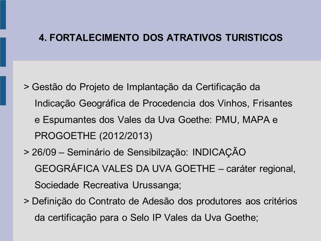 4. FORTALECIMENTO DOS ATRATIVOS TURISTICOS > Gestão do Projeto de Implantação da Certificação da Indicação Geográfica de Procedencia dos Vinhos, Frisa
