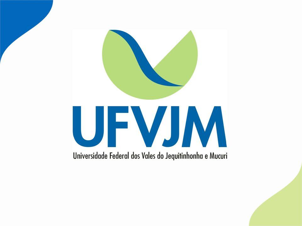 UNIVERSIDADE FEDERAL DOS VALES DO JEQUITINHONHA E MUCURI - A UFVJM EM UNAÍ - Prof.