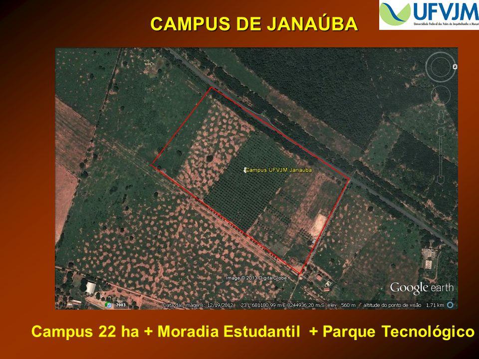 CAMPUS DE JANAÚBA Campus 22 ha + Moradia Estudantil + Parque Tecnológico