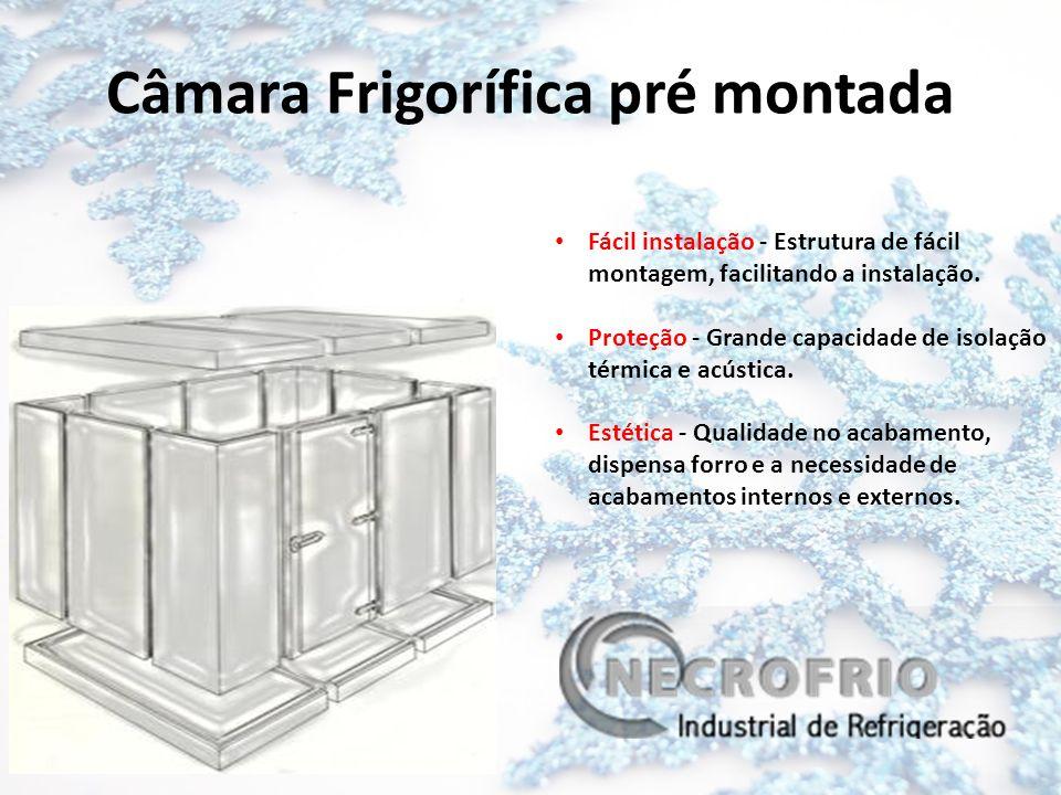 Câmara Frigorífica pré montada Fácil instalação - Estrutura de fácil montagem, facilitando a instalação. Proteção - Grande capacidade de isolação térm