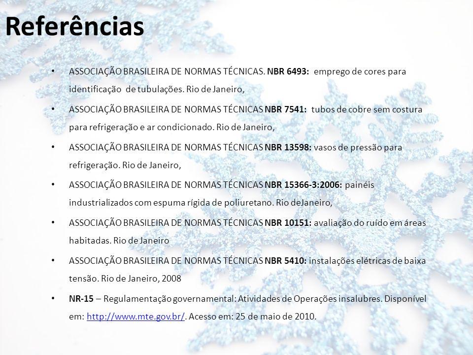 Referências ASSOCIAÇÃO BRASILEIRA DE NORMAS TÉCNICAS. NBR 6493: emprego de cores para identificação de tubulações. Rio de Janeiro, ASSOCIAÇÃO BRASILEI