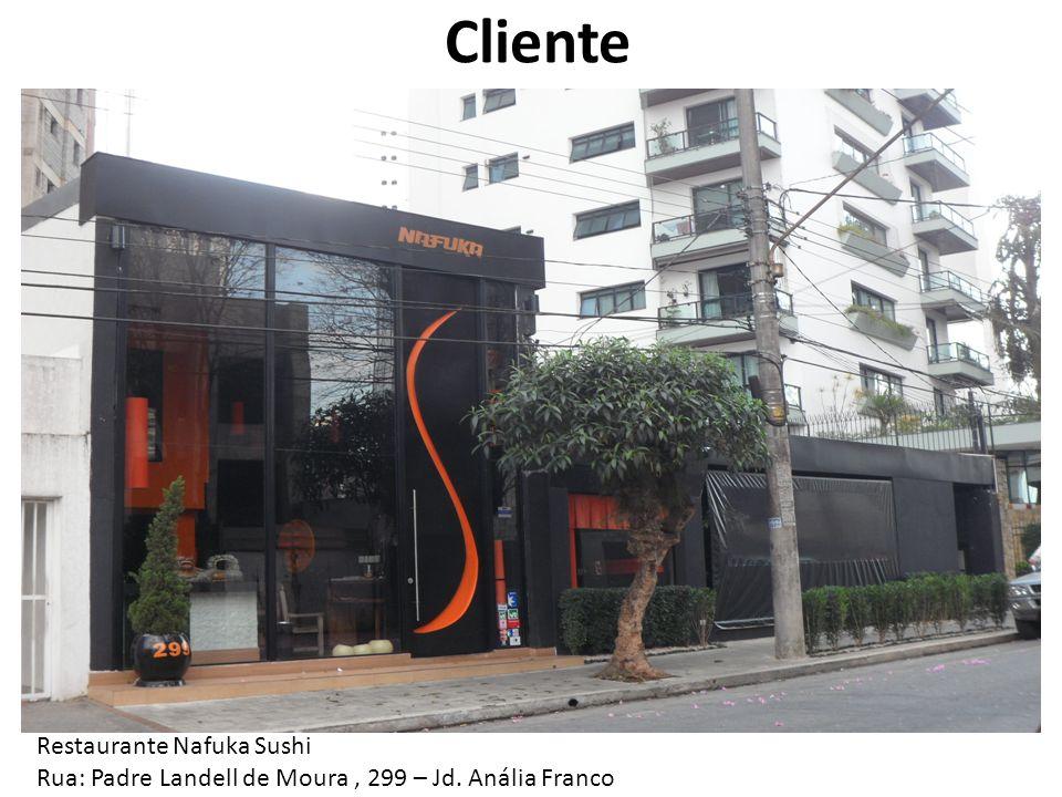 Cliente Restaurante Nafuka Sushi Rua: Padre Landell de Moura, 299 – Jd. Anália Franco