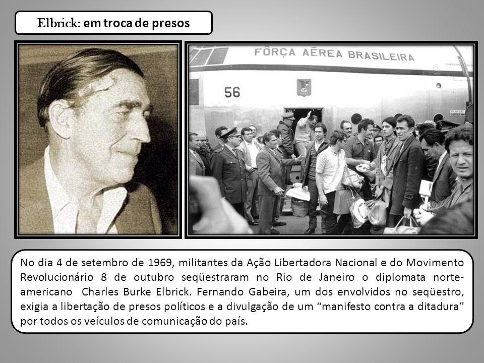 No dia 4 de setembro de 1969, militantes da Ação Libertadora Nacional e do Movimento Revolucionário 8 de outubro seqüestraram no Rio de Janeiro o dipl