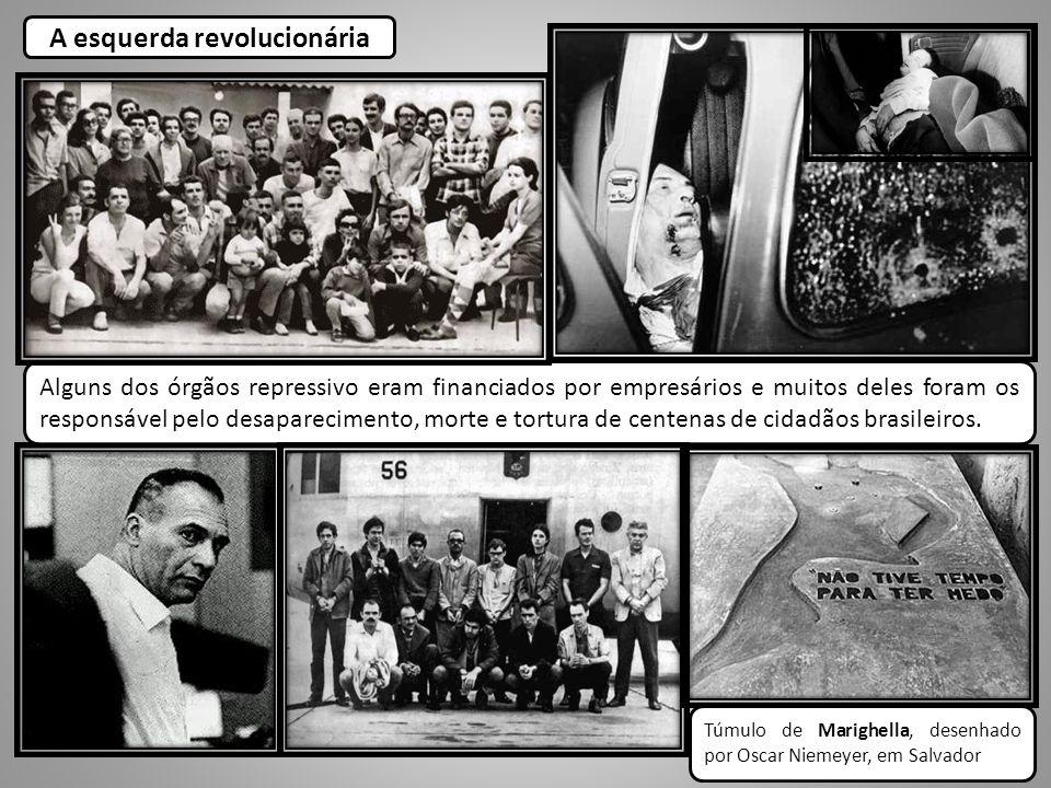 A esquerda revolucionária Alguns dos órgãos repressivo eram financiados por empresários e muitos deles foram os responsável pelo desaparecimento, mort