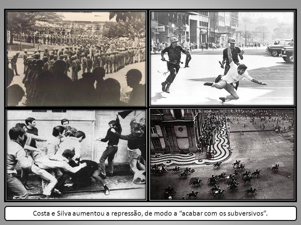 Costa e Silva aumentou a repressão, de modo a acabar com os subversivos.