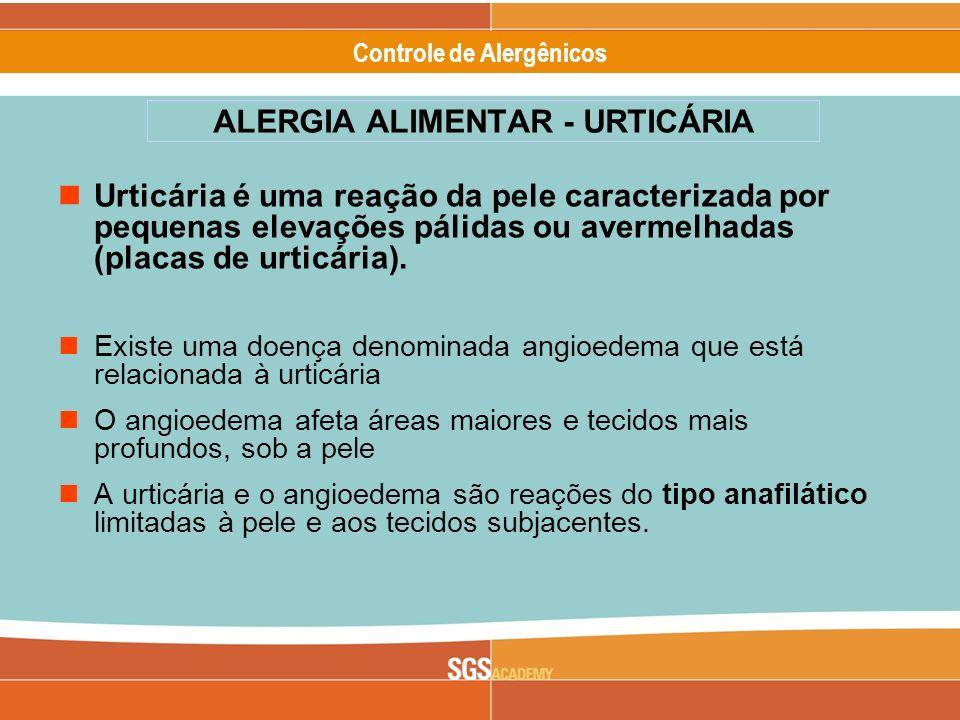 Alergênicos Slide 10 of 17 Controle de Alergênicos Urticária é uma reação da pele caracterizada por pequenas elevações pálidas ou avermelhadas (placas