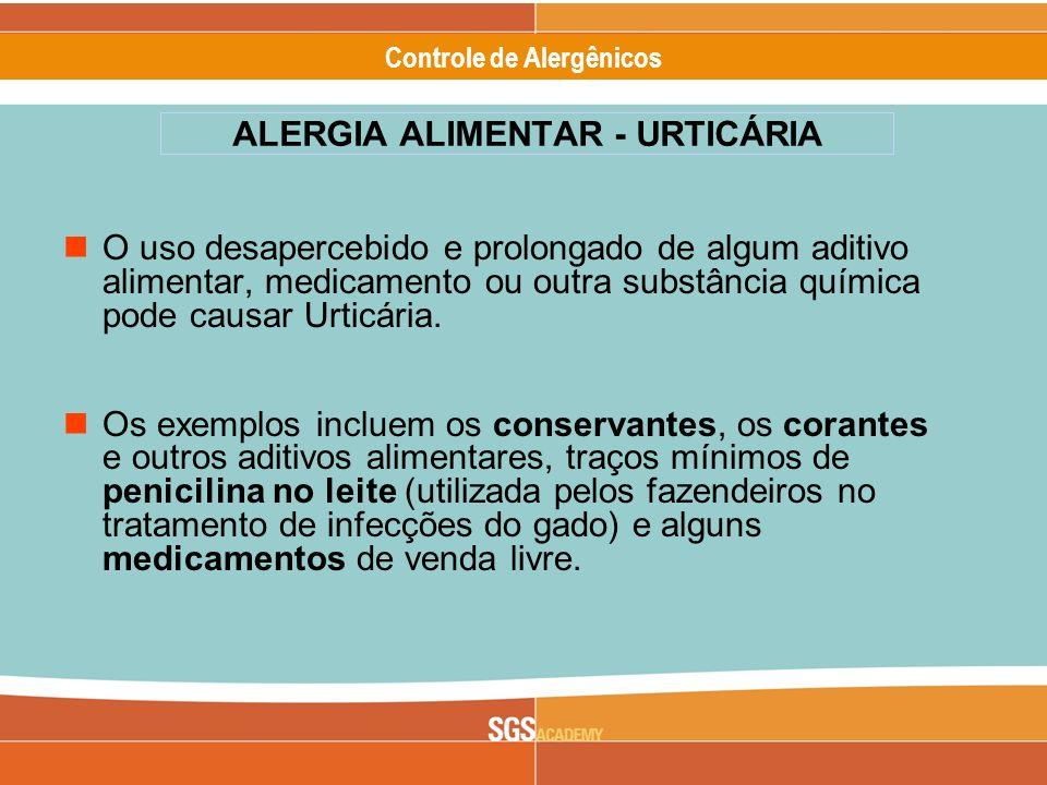 Alergênicos Slide 12 of 17 Controle de Alergênicos O uso desapercebido e prolongado de algum aditivo alimentar, medicamento ou outra substância químic