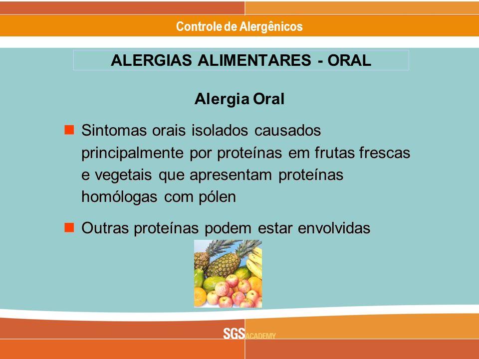 Alergênicos Slide 3 of 17 Controle de Alergênicos Alergia Oral Principais alimentos envolvidos frutas frescas - maçã, pêssego, kiwi, banana, melão, melancia frutas frescas - maçã, pêssego, kiwi, banana, melão, melancia vegetais – tomate, aipo, cenoura, batata vegetais – tomate, aipo, cenoura, batata Frutos do mar, leite vaca, ovo, tomate, nozes, amendoim Frutos do mar, leite vaca, ovo, tomate, nozes, amendoim ALERGIAS ALIMENTARES