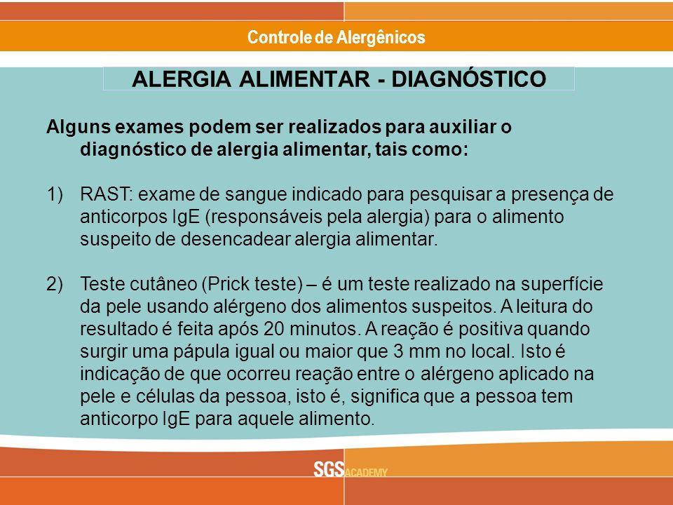 Alergênicos Slide 20 of 17 Controle de Alergênicos Alguns exames podem ser realizados para auxiliar o diagnóstico de alergia alimentar, tais como: 1)R