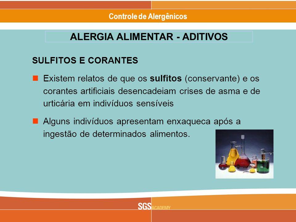 Alergênicos Slide 8 of 17 Controle de Alergênicos SULFITOS E CORANTES Existem relatos de que os sulfitos (conservante) e os corantes artificiais desen
